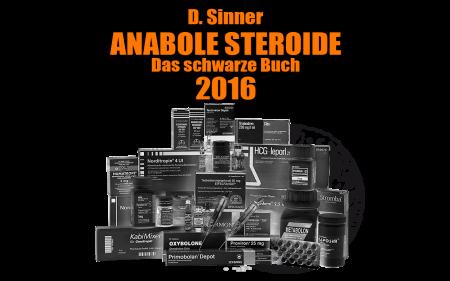 Anabole Steroide - Das schwarze Buch 2016