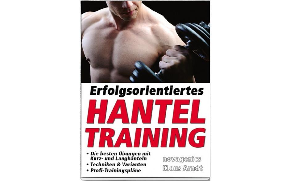 Erfolgsorientiertes Hantel Training (Klaus Arndt)